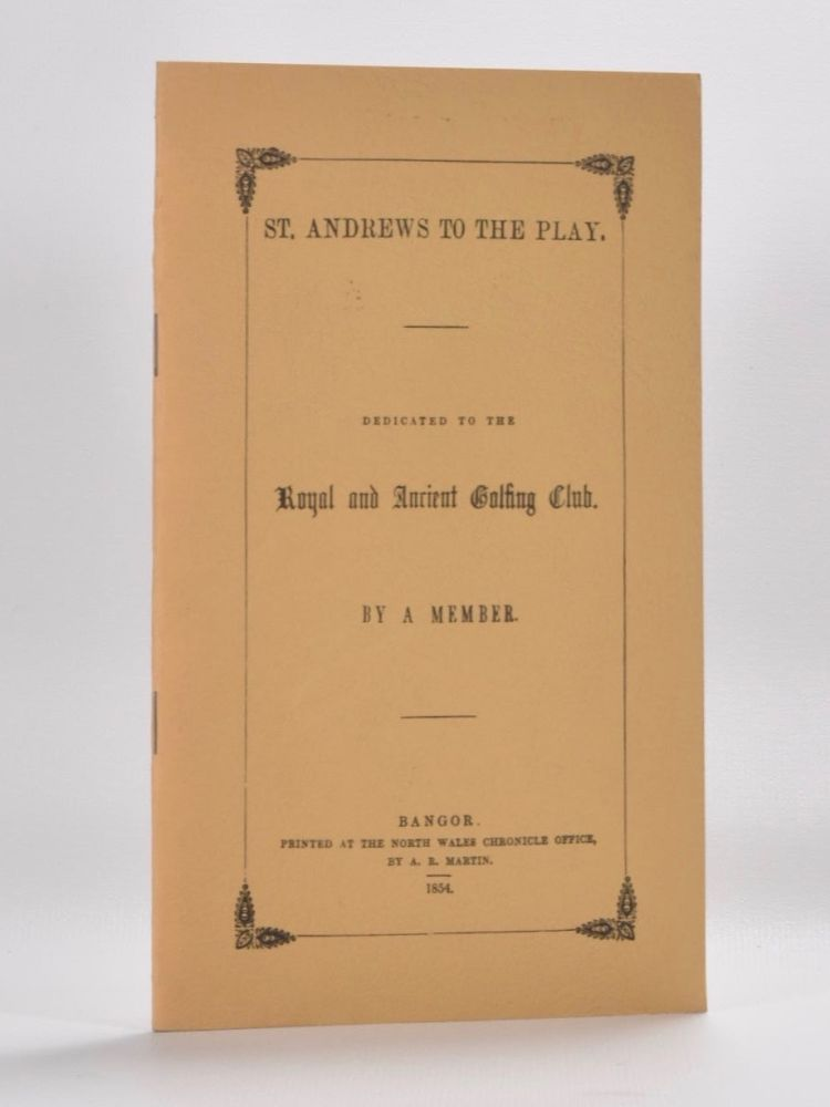 St. Andrews To The Play. A Member.