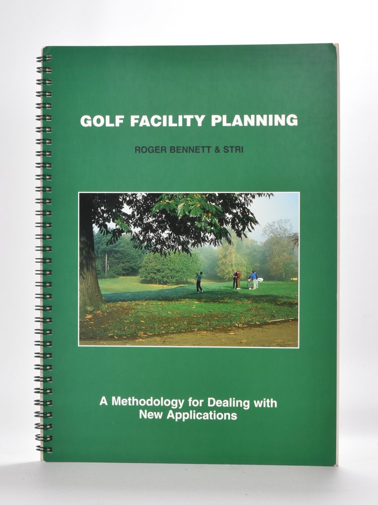 Golf Facility Planning. Roger Bennet.