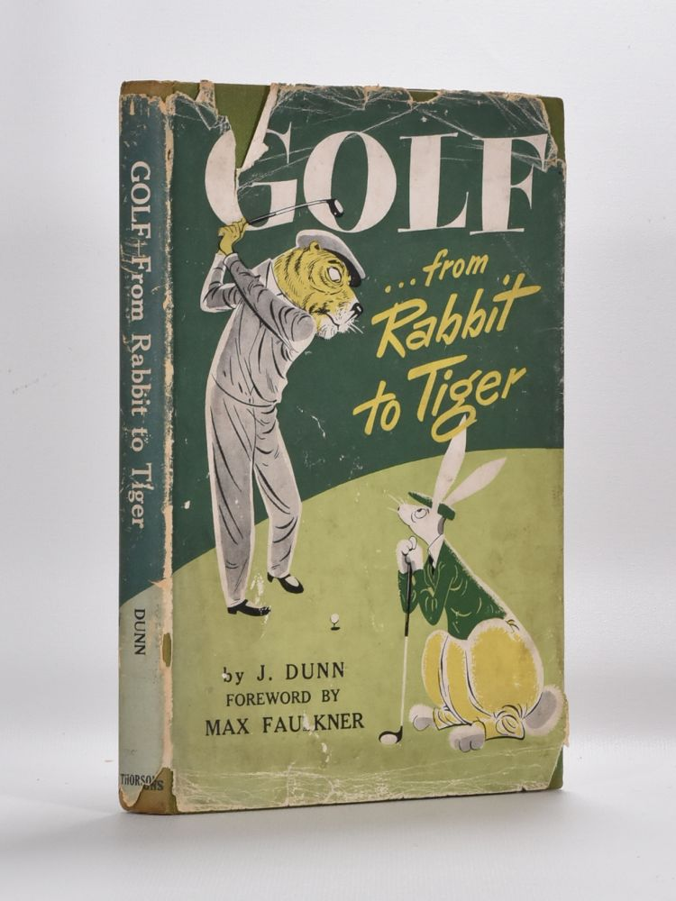 Golf from Rabbit to Tiger. J. Dunn.