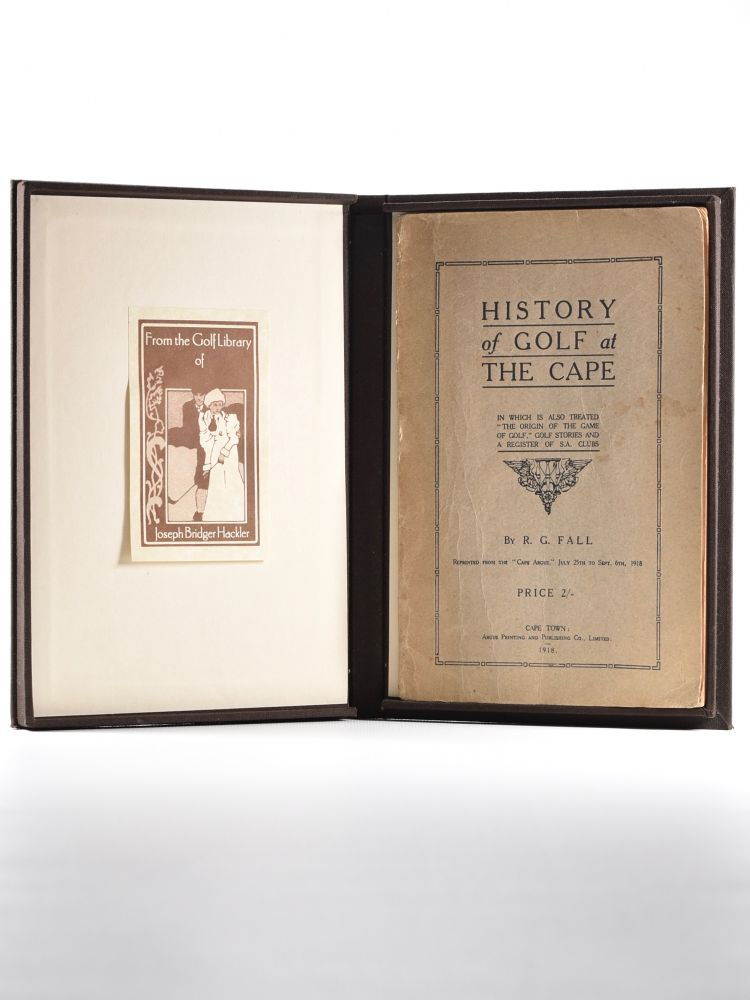 History of Golf at the Cape, in which is also treated ''The Origin of the Game of Golf,'' Golf Stories and a Register of S.A. Clubs. R. G. Fall.