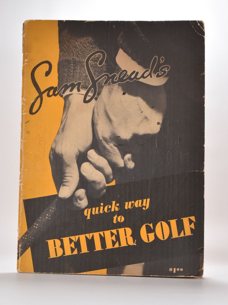 Sam Snead´s Quick Way to Better Golf. Sam Snead.