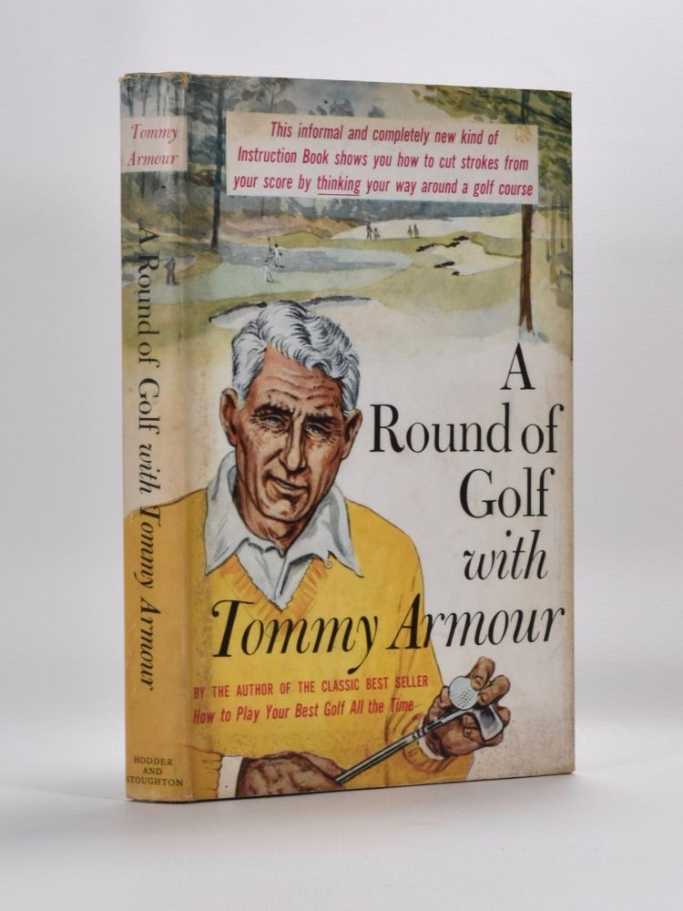 A Round of Golf with Tommy Armour. Tommy Armour.