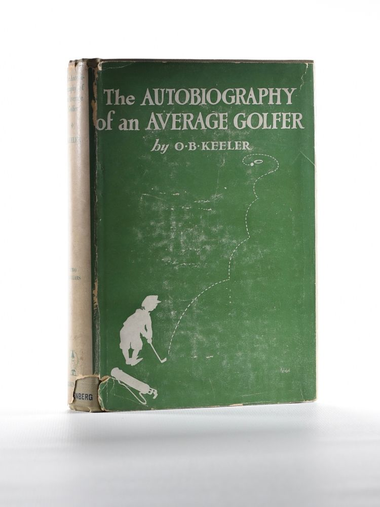 The Autobiography of a Average Golfer. O. B. Keeler.