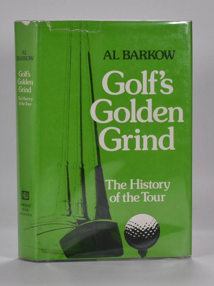 Golf´s Golden Grind. Al Barkow.