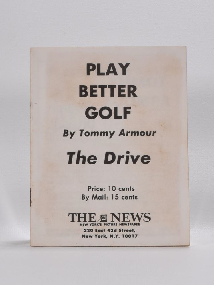 Play Better Golf: the Drive. Tommy Armour.
