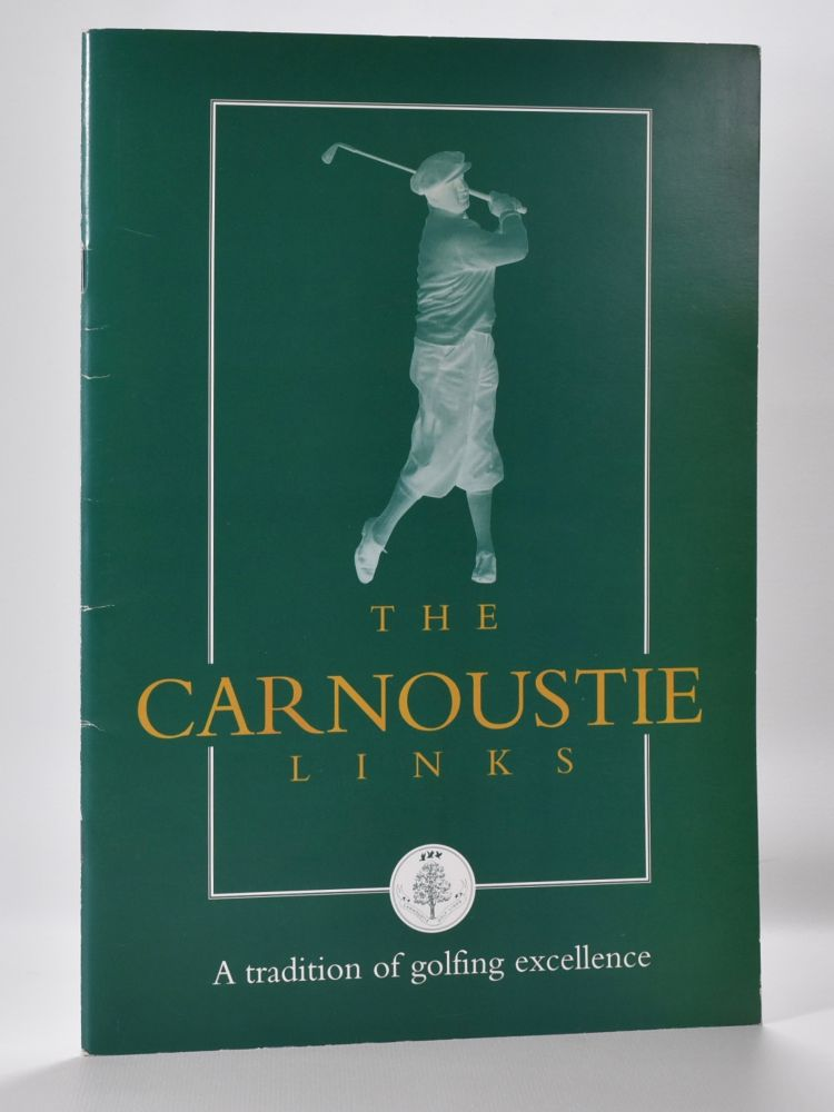 Tha Carnoustie Links a Tradition of Golfing Excellence. Angus, Dundee Tourist Board.