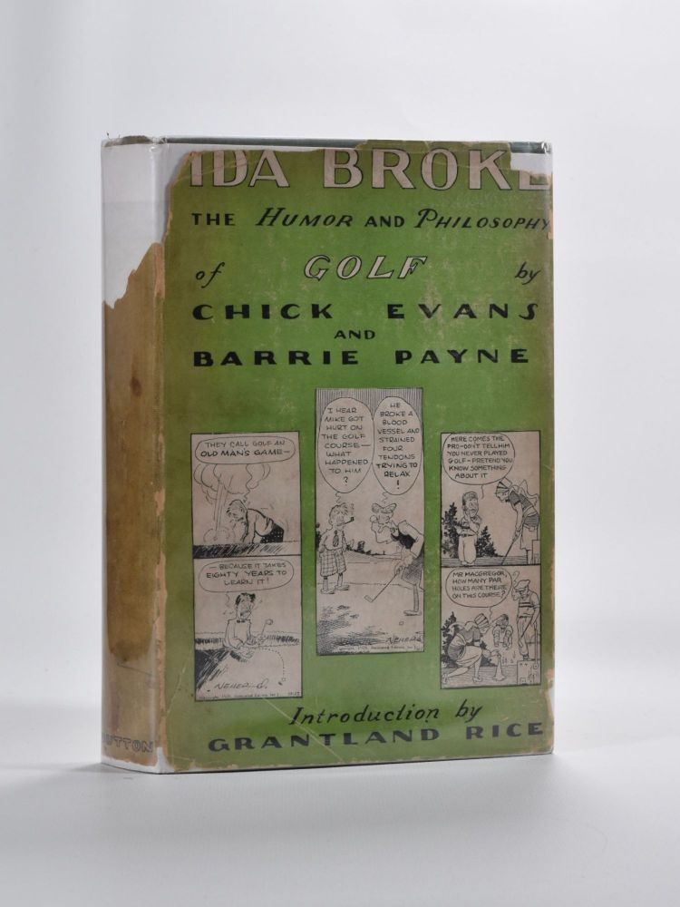 Ida Broke The Humor and Philosophy of Golf. Chick Evans, Barrie Payne.
