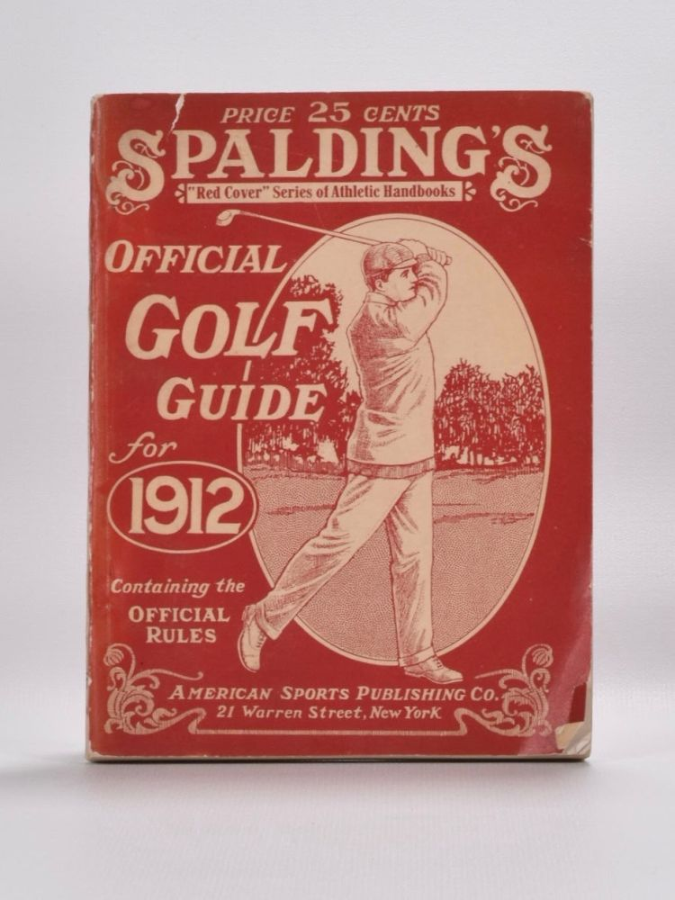 Spalding's Official Golf Guide for 1912. Thos Bendelow.