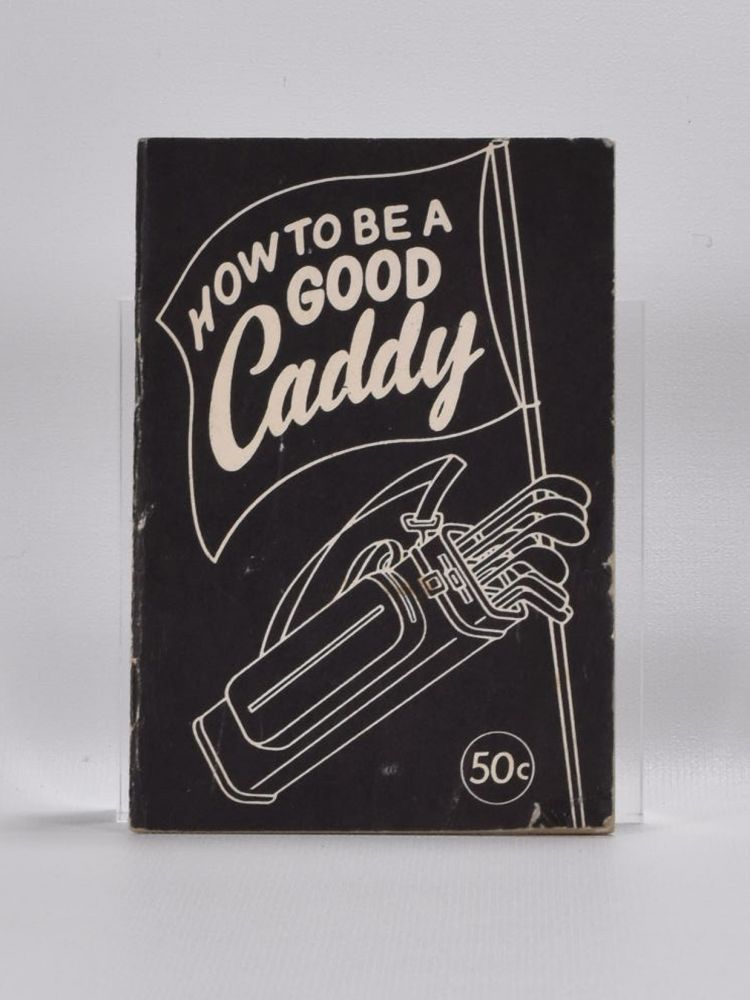 How to be a Good Caddy.