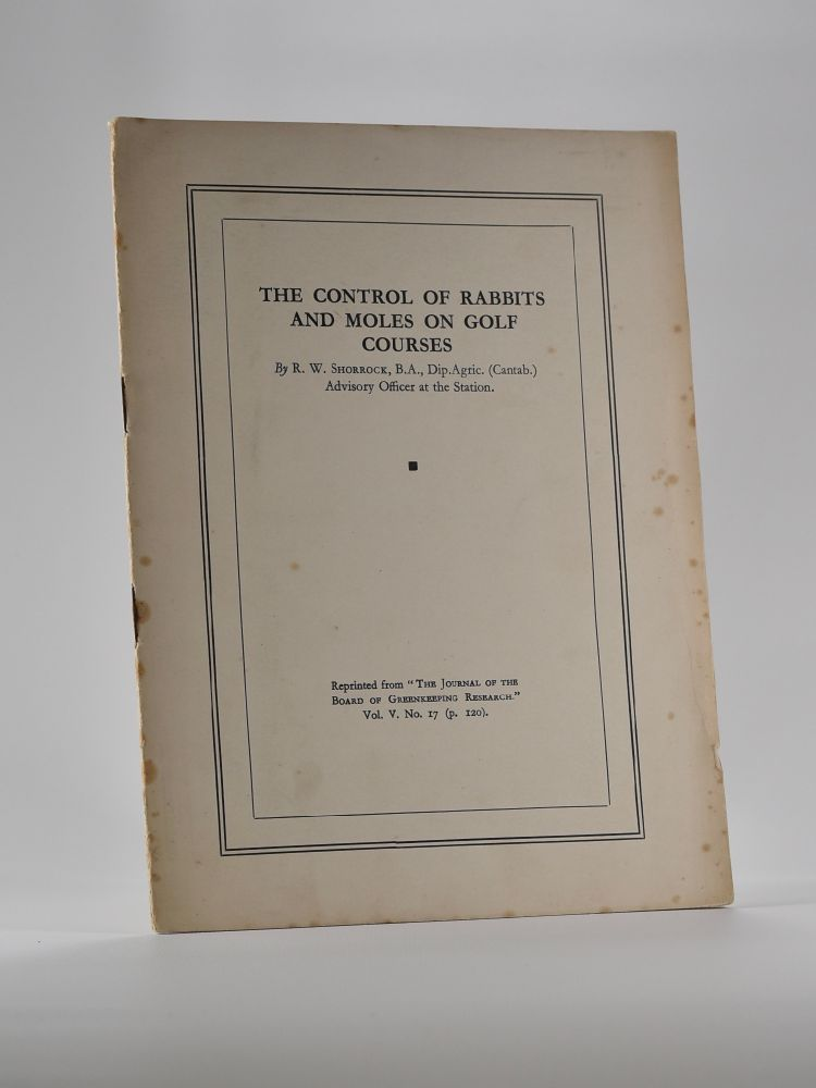 The Control of Rabbits and Moles on Golf Courses. R. W. Shorrock.