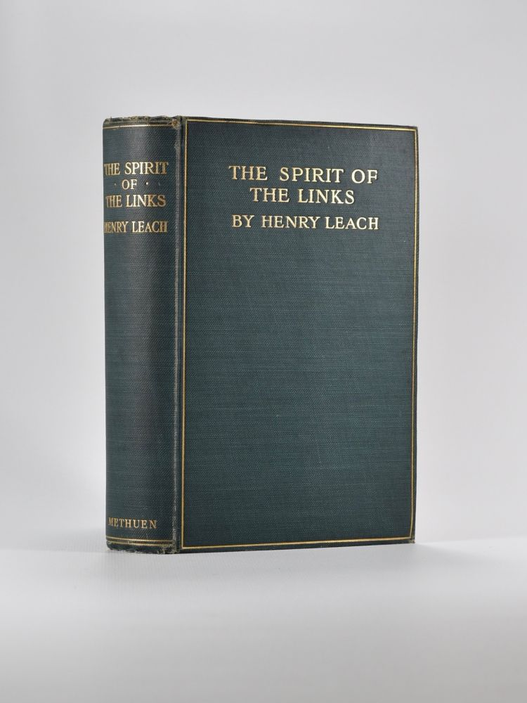 The Spirit of the Links. Henry Leach.