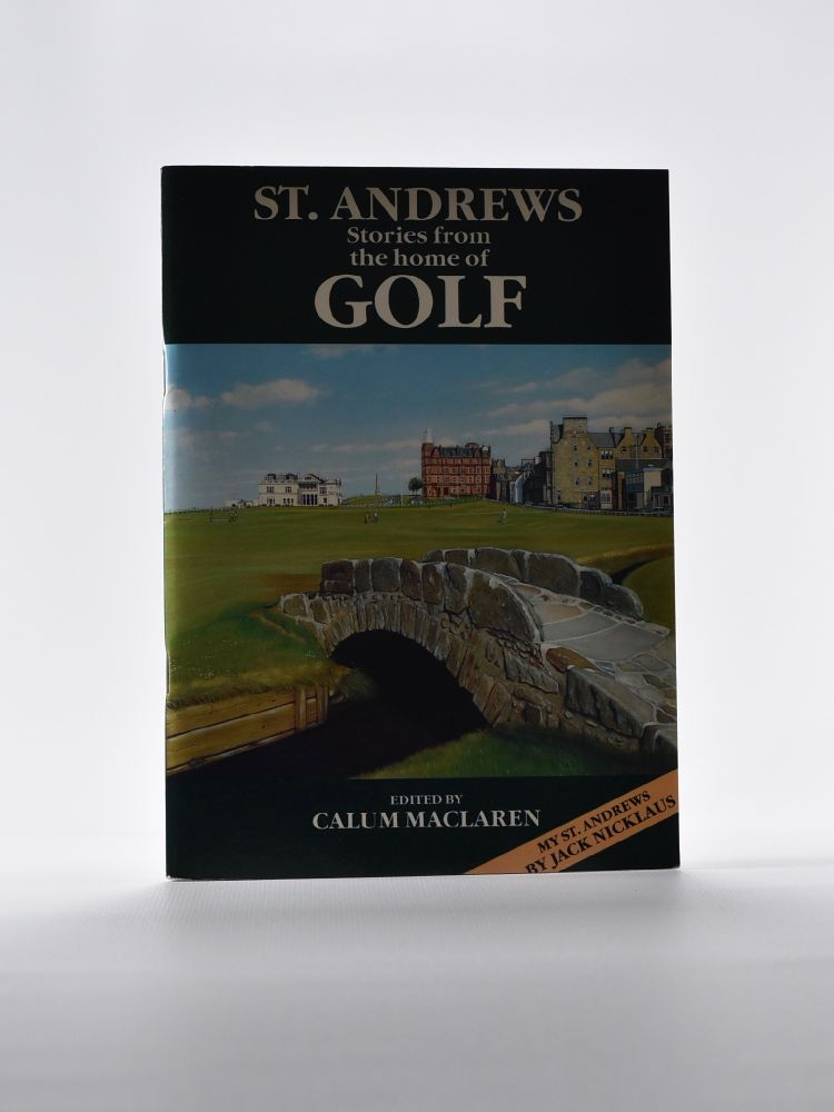 St. Andrews Stories from the Home of Golf. Calum Maclaren.