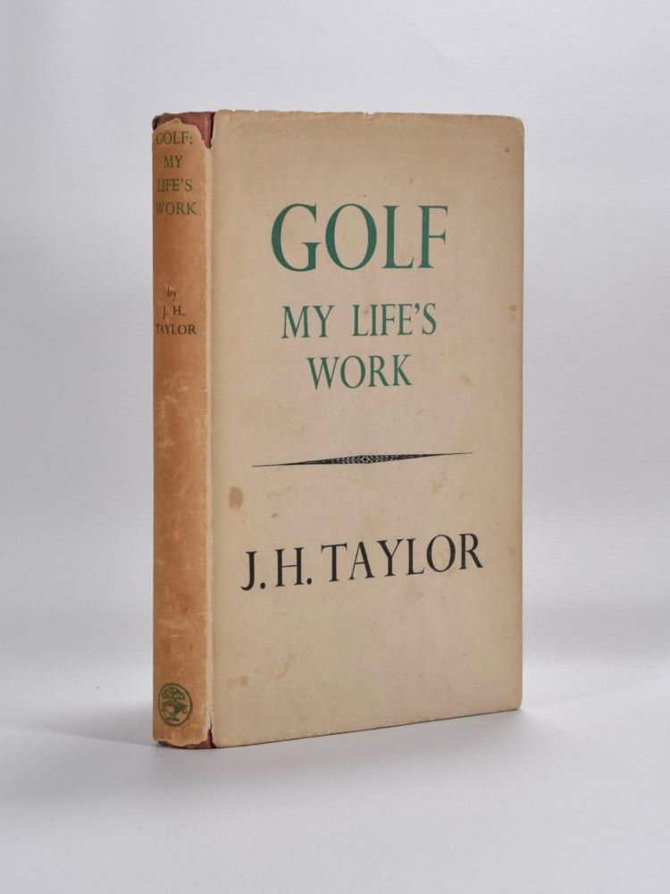 Golf: My Life´s Work. J. H. Taylor.