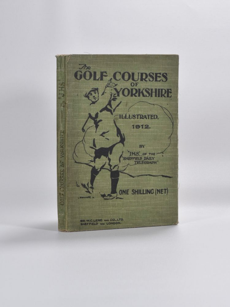 The Golf Course's of Yorkshire. J. H. Stainton.