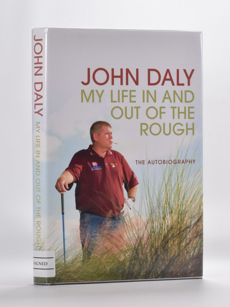 My Life in and Out of the Rough. John Daly.