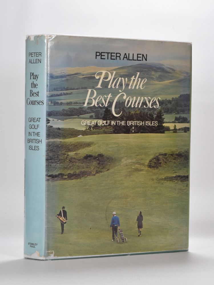 Play The Best Courses. Peter Allen.