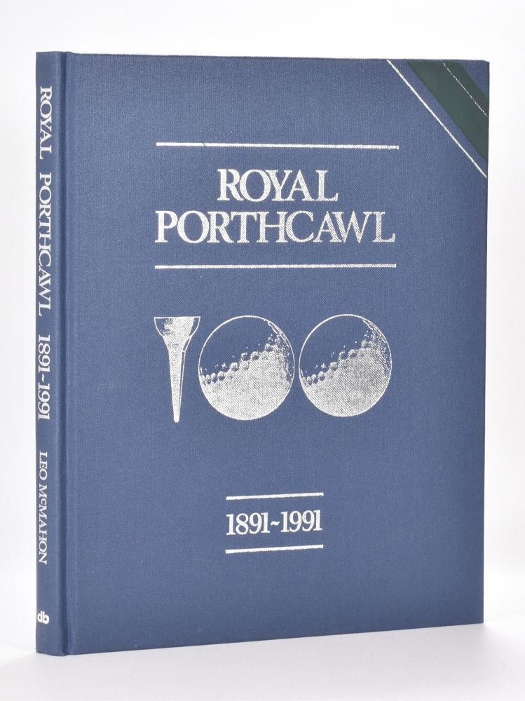Royal Porthcawl 1891-1991. Leo McMahon.