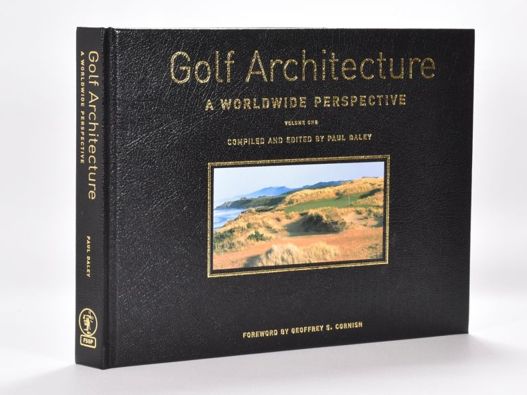 Golf Architecture Volume One. Paul Daley.