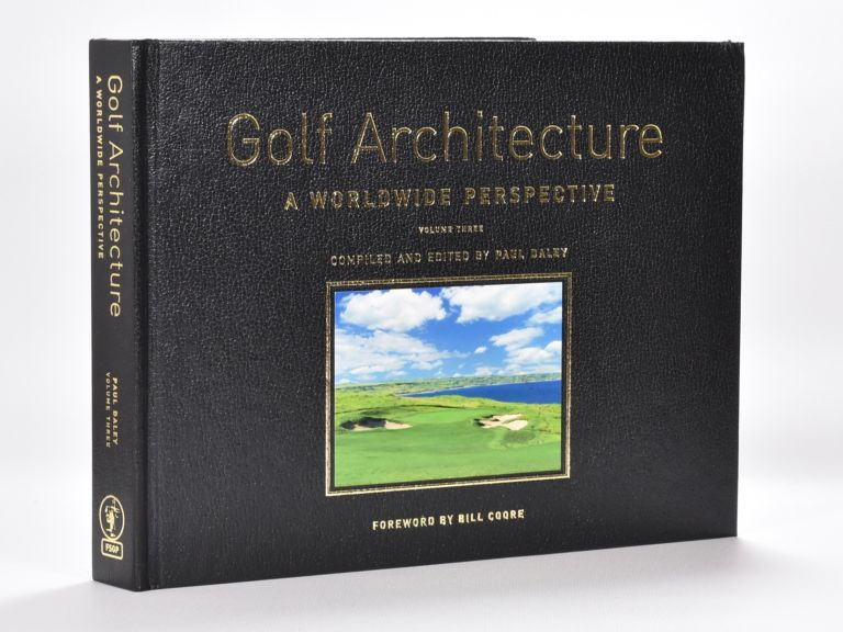 Golf Architecture Volume Three. Paul Daley.