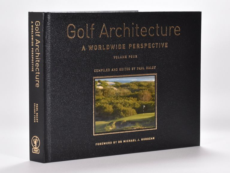 Golf Architecture Volume Four. Paul Daley.