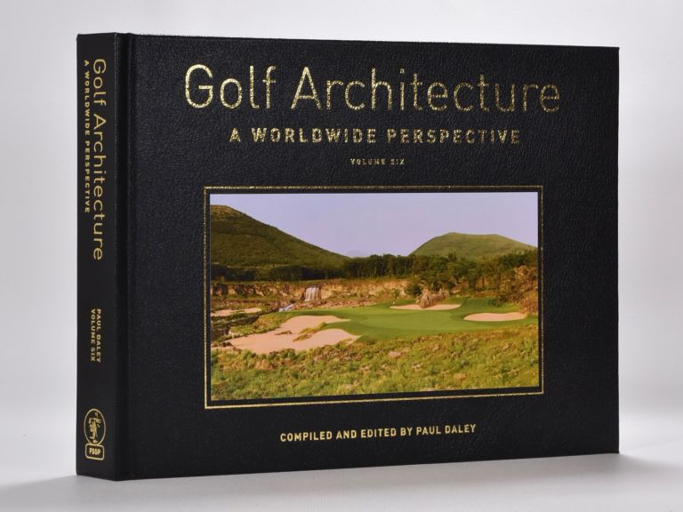 Golf Architecture Volume Six. Paul Daley.