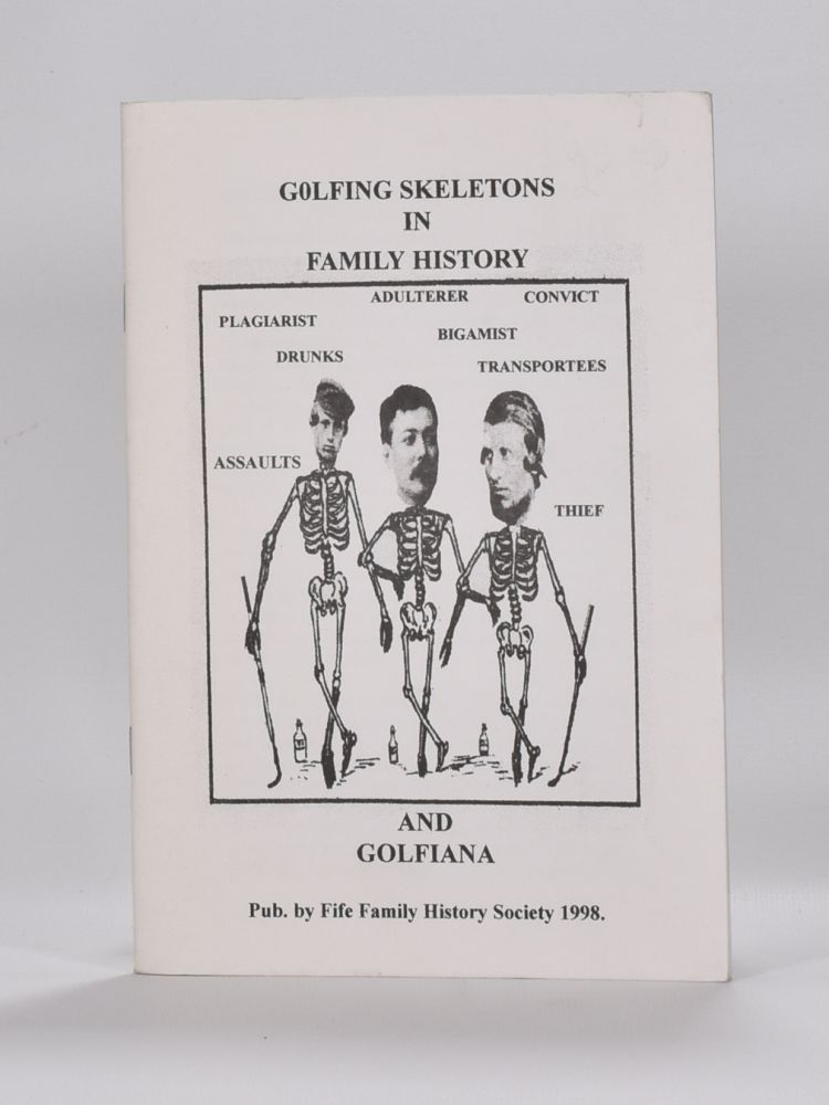Golfing Skeletons in family History and Golfiana. Andrew J. Campbell.