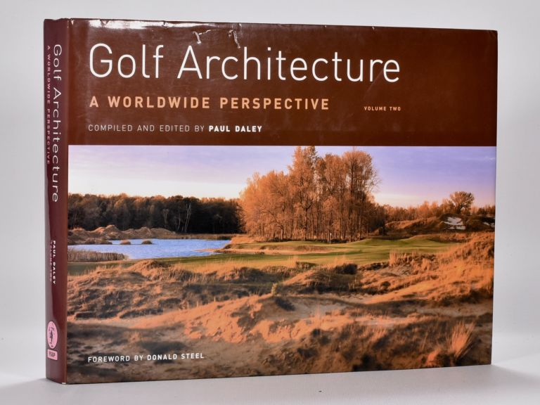 Golf Architecture Volume Two. Paul Daley.