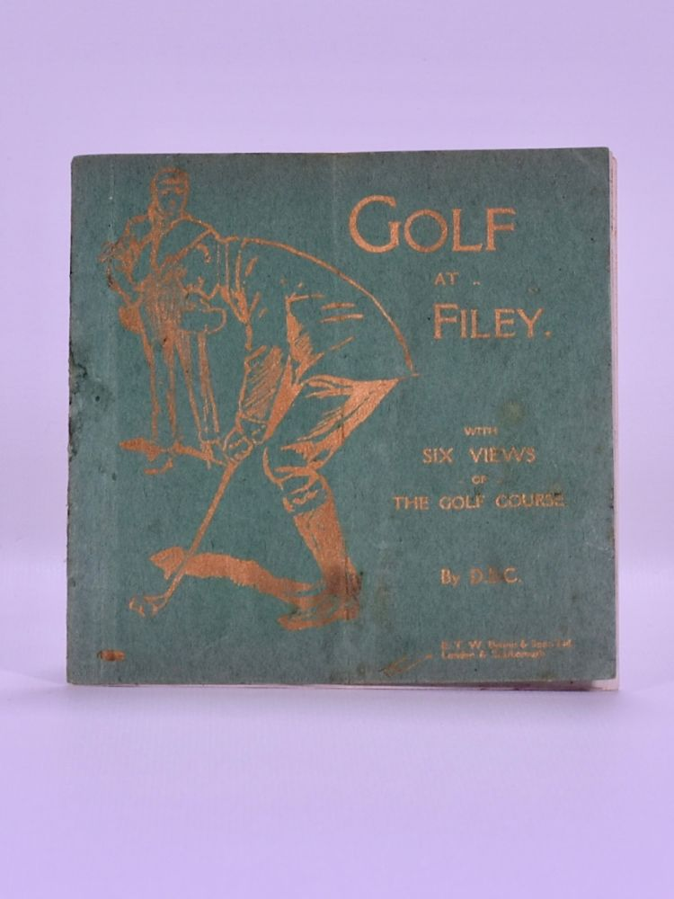 Golf at Filey with Six Views of the Golf Course (Handbook). D. B. C.