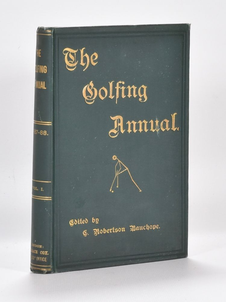 The Golfing Annual I Vol. 1 1888. C. Robertson Bauchope.