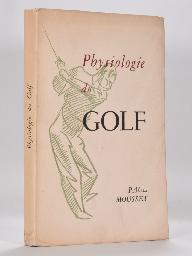 Physiologie du Golf. Paul Mousset.