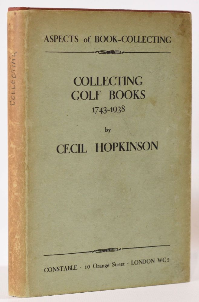 Collecting Golf Books 1743-1938. Aspects of Book Collecting series. Cecil Hopkinson.