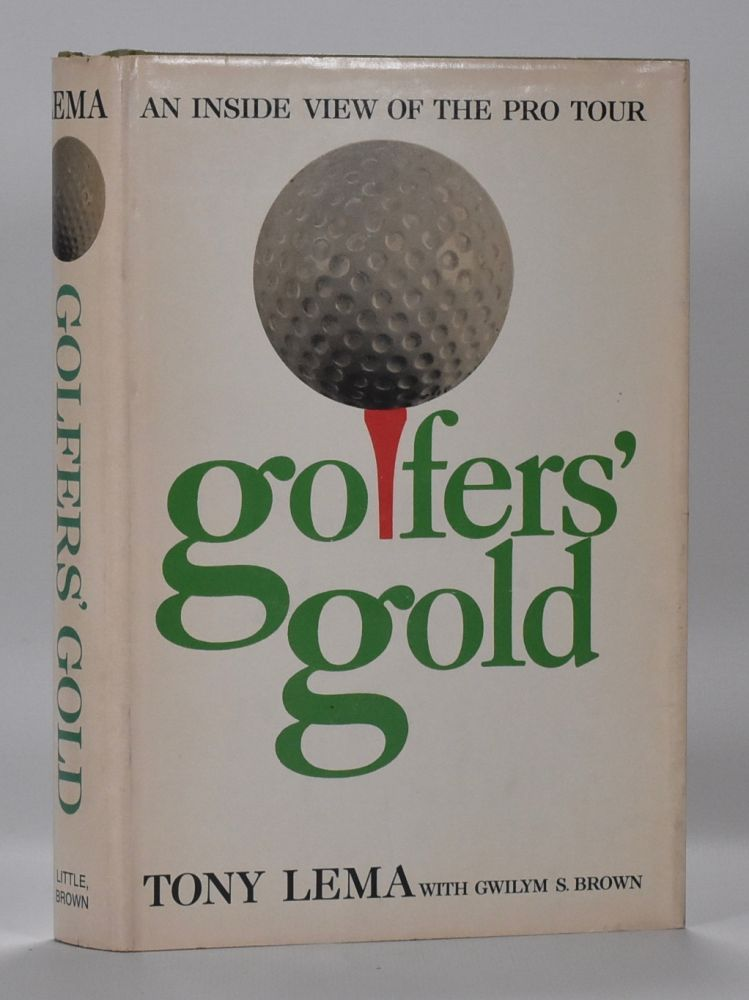 Golfer's Gold.; an inside view to the pro tour. Tony Lema, Gwilym S. Brown.
