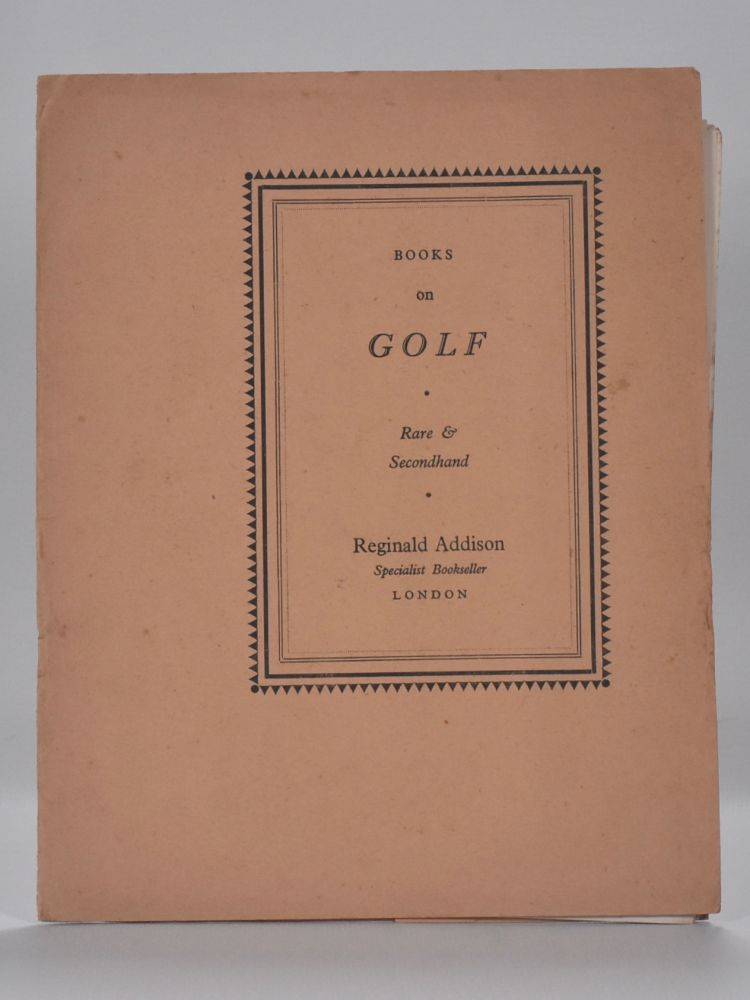 Specialist in secondhand, out of print and rare books on Golf. Reginald Addison.