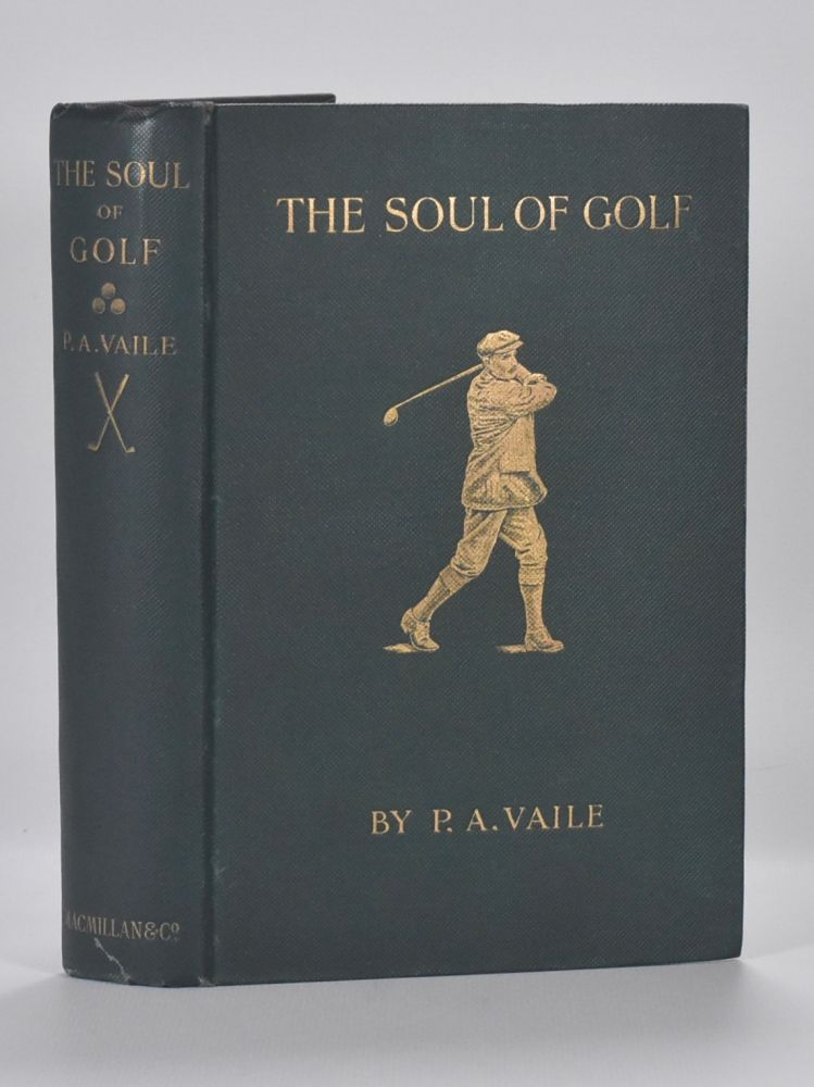 The Soul of Golf. Pembroke A. Vaile.