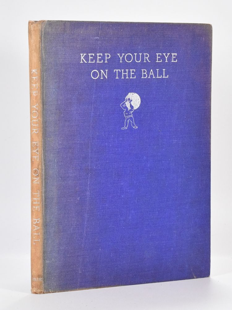 Keep your Eye on the Ball. J. E. Broome, John Adrian Ross, verse and.