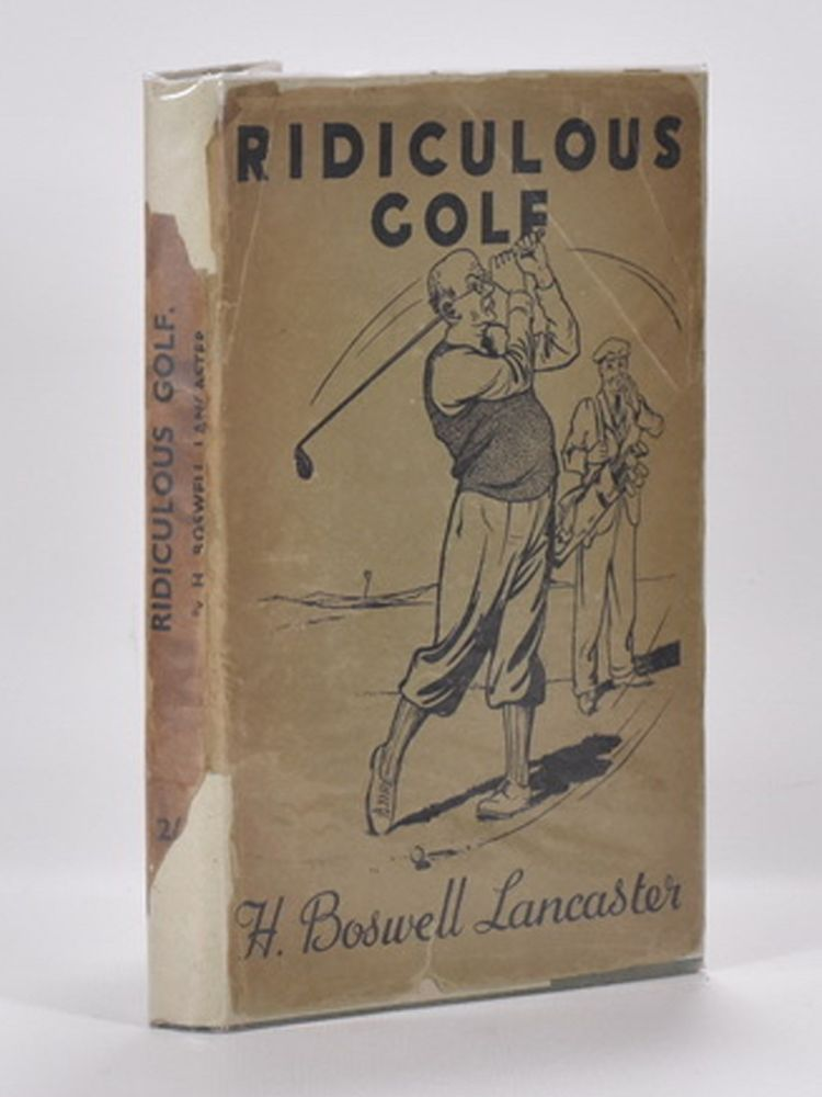 Ridiculous Golf. H. Boswell Lancaster.