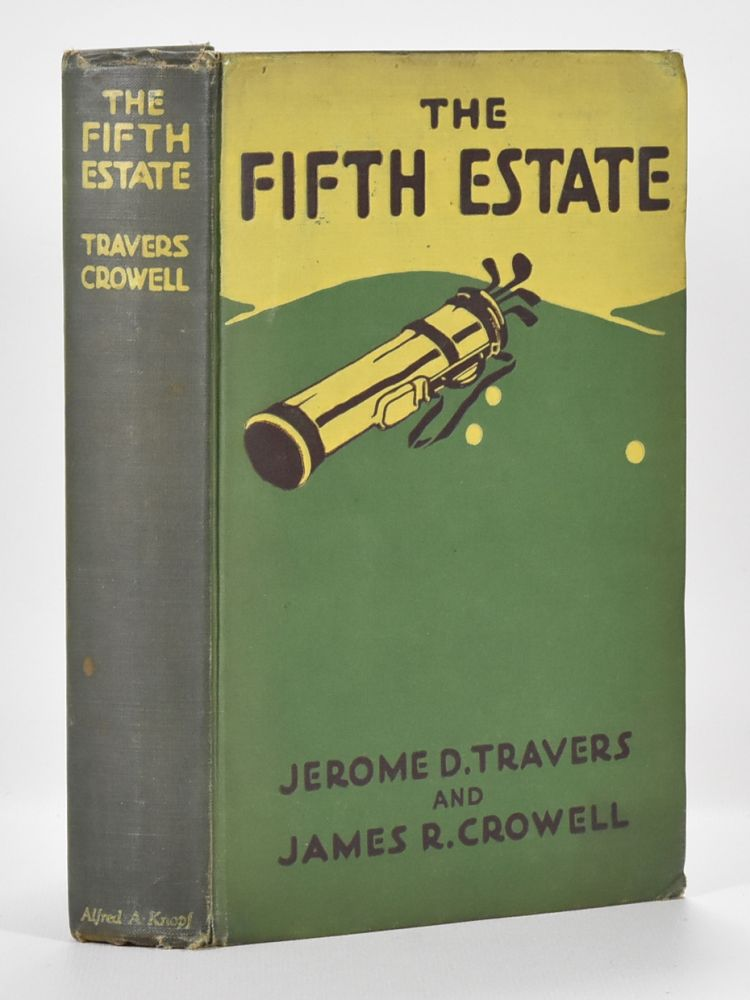 The Fifth Estate. Jerome D. Travers, James R. Crowell.