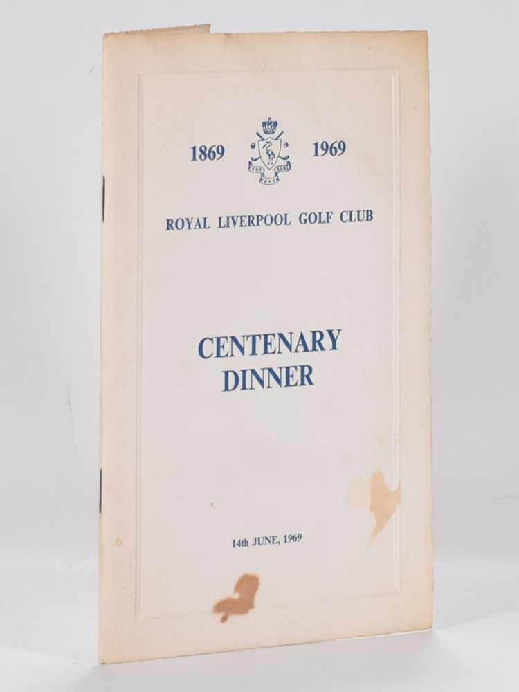 The Royal Liverpool Golf Club 1869-1969: Centenary Dinner, plus invitation. Royal Liverpool Golf Club.