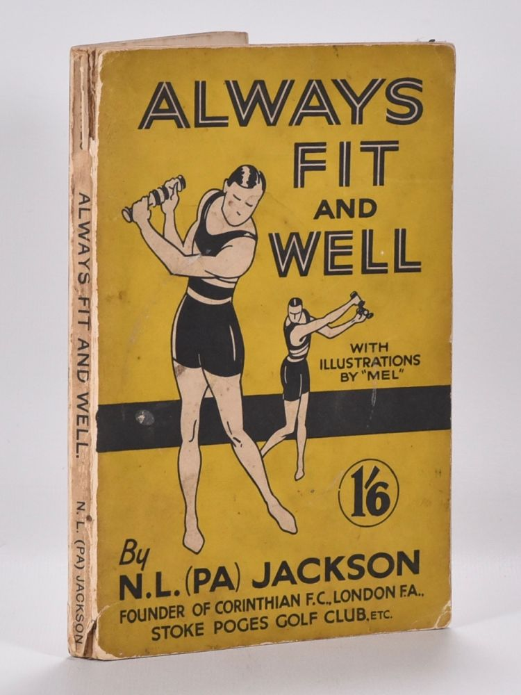 Always Fit and Well. N. L. Jackson, Dedicated/foreword to Bernard Darwin.