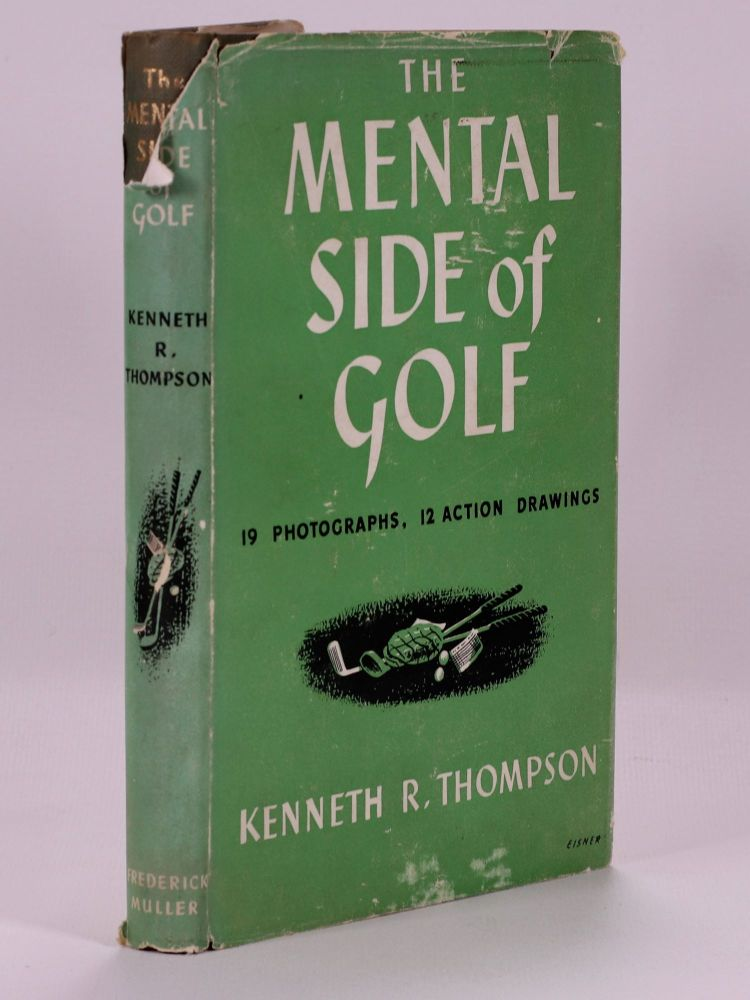 The Mental Side of Golf: a study of the Game as practicesed by champions. Kenneth R. Thompson.
