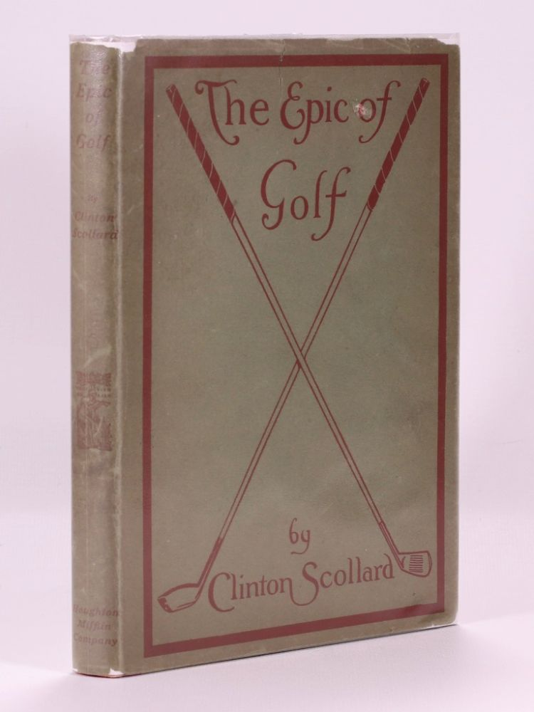 The Epic of Golf. Clinton Scollard.