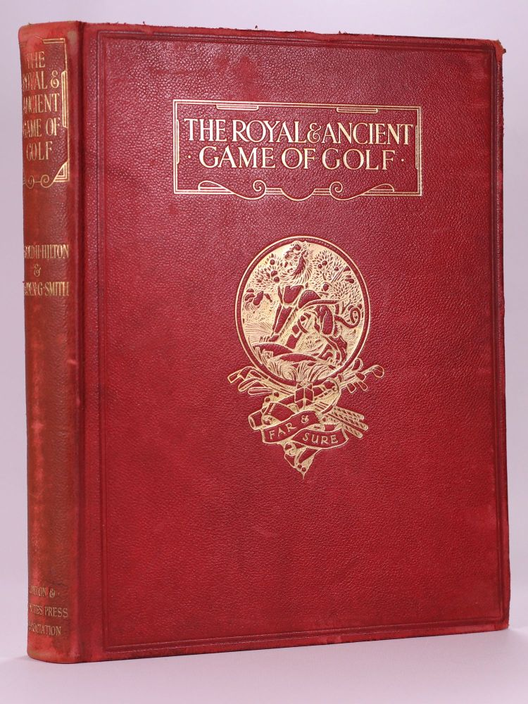 The Royal and Ancient Game of Golf. Harold H. Hilton, Garden G. Smith.