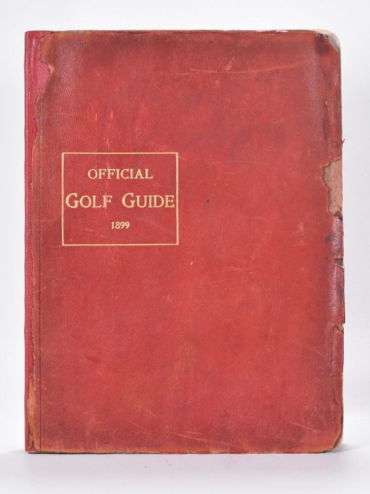The Official Golf Guide of the United States & Canada 1899. Josiah Newman, Ed.