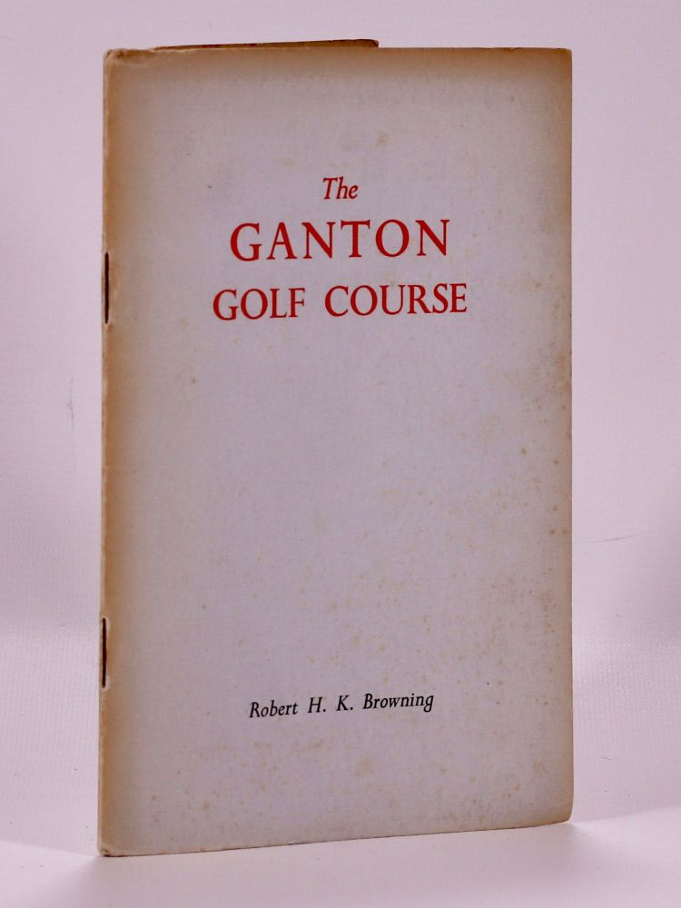 "Ganton Golf Club ""Official handbook"" Browning H. K."
