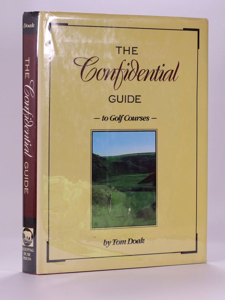 The Confidential Guide to Golf Courses. Tom Doak.