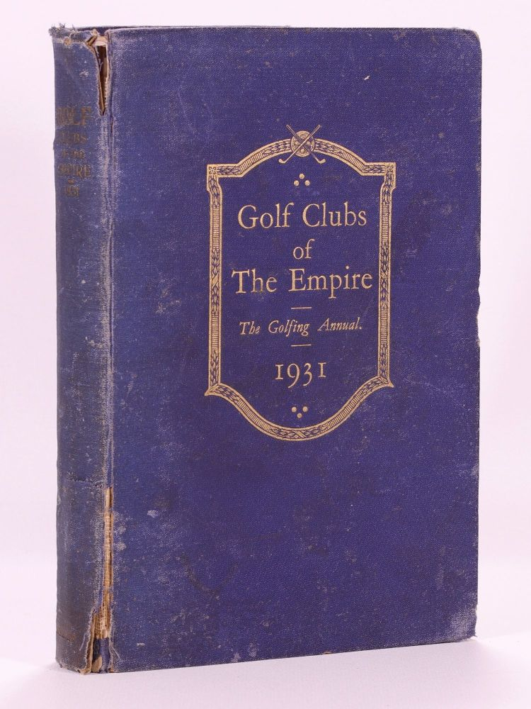 Golf Courses of the Empire 1931. T. R. Clougher.