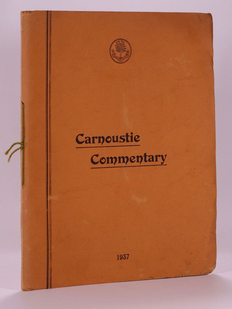 Carnoustie and its Golf Courses; Carnoustie Commentary. Carnoustie Golf Courses.