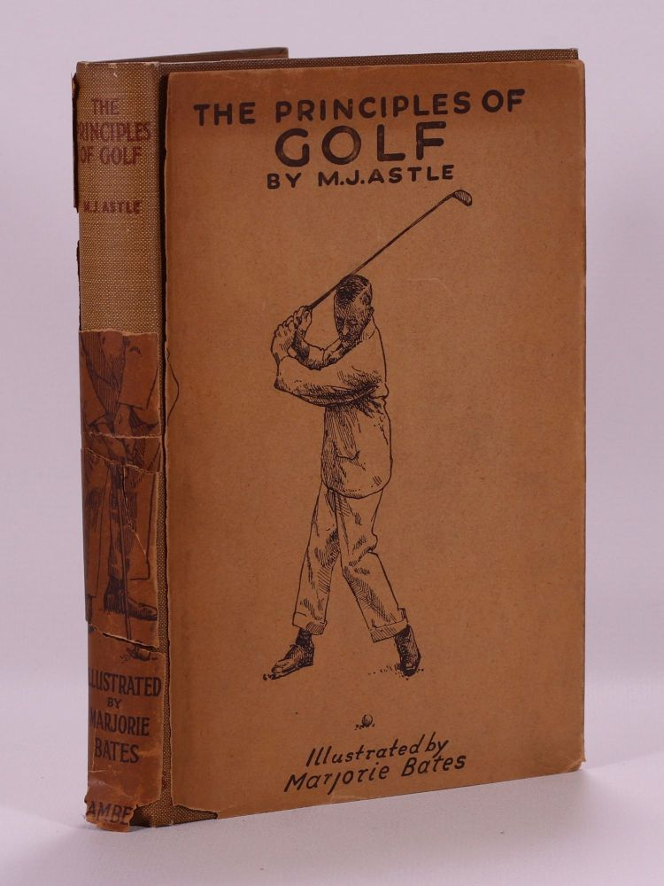 The Principles of Golf. M. J. Astle.