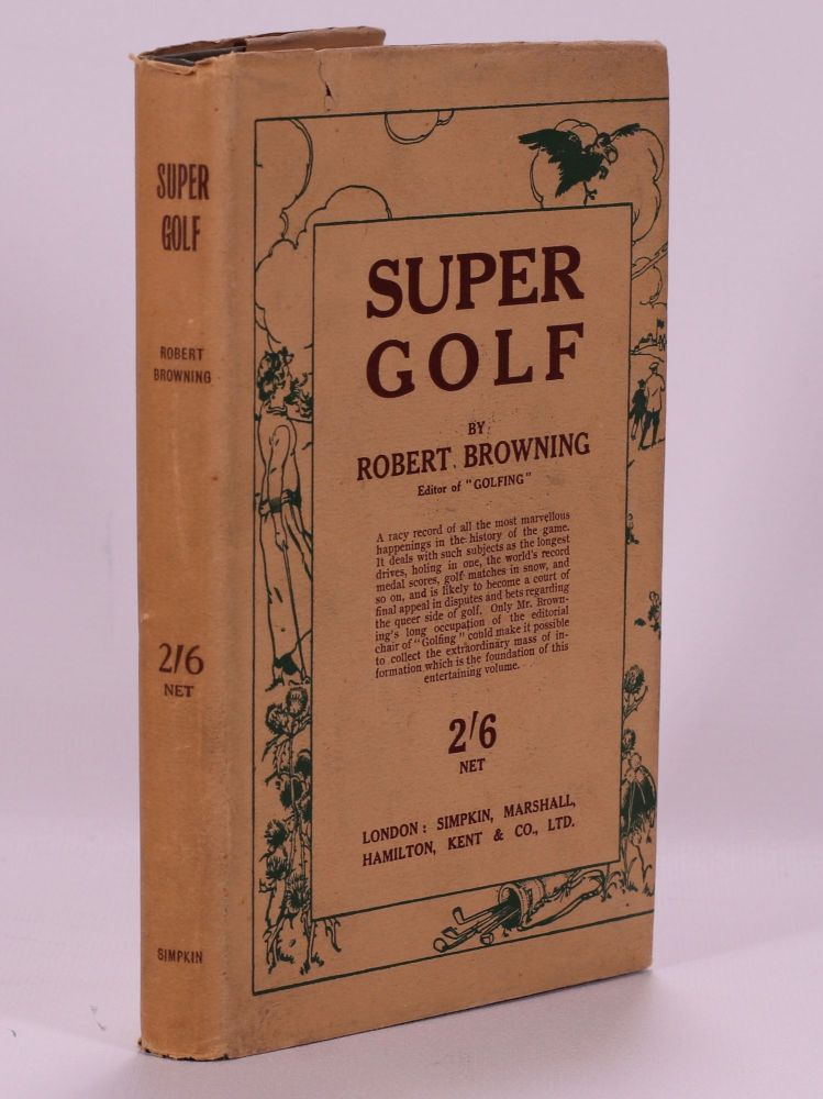 Super Golf. Robert H. K. Browning.