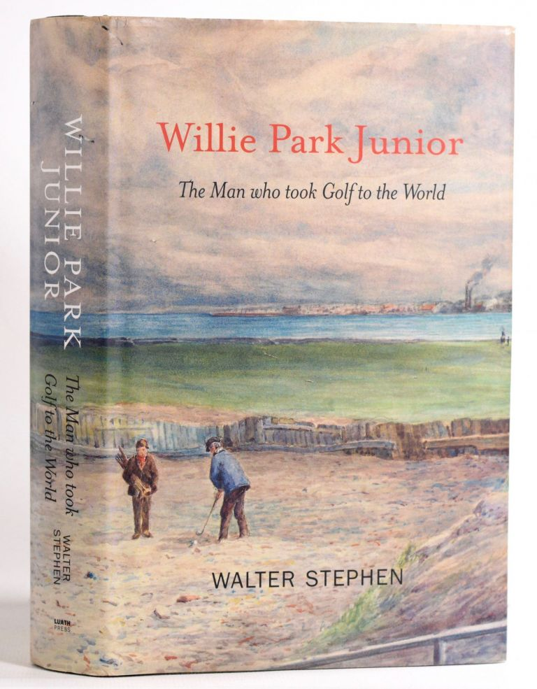 """Willie Park Junior """"The Man who took Golf to the World"""" Walter Stephen."""
